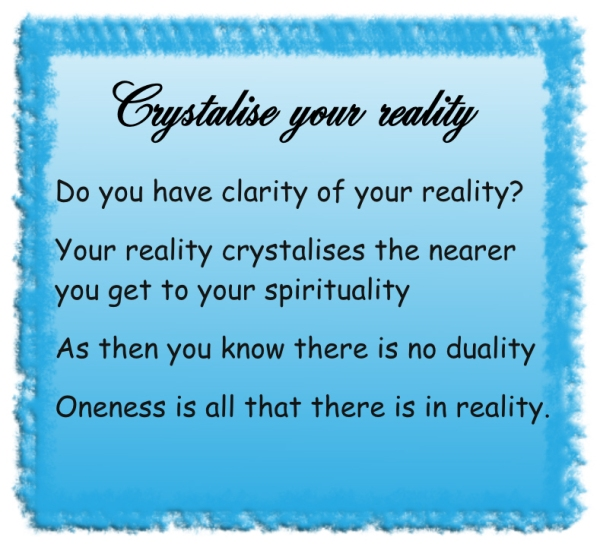 Crystalise your reality