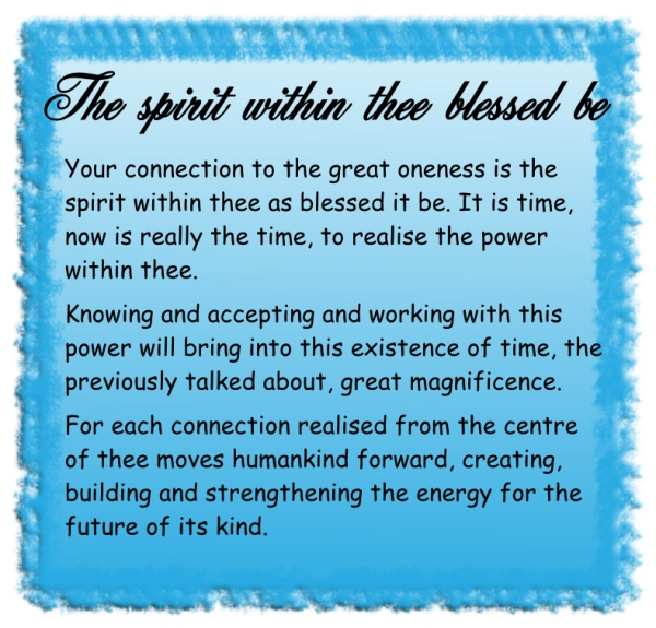 The spirit within thee blessed be