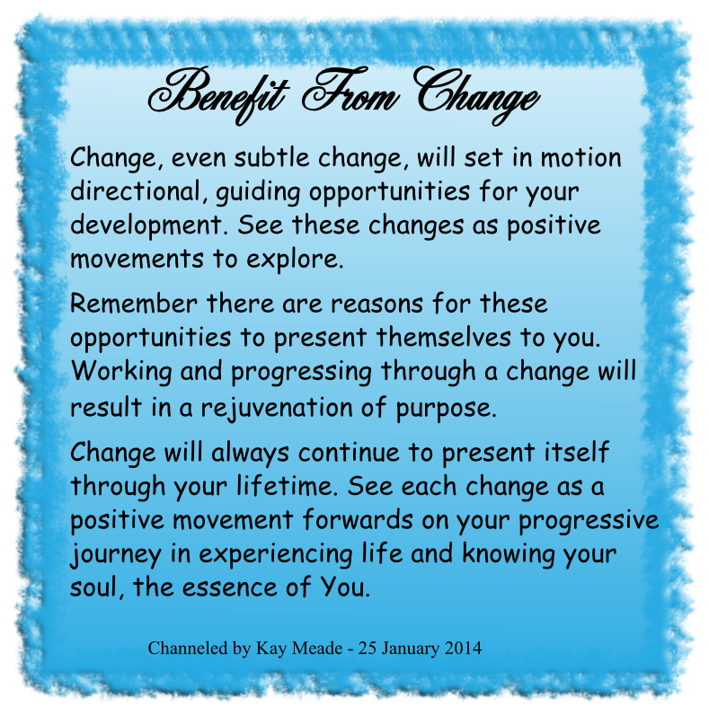 """""""Benefit From Change"""" – channelled spiritual message from ..."""